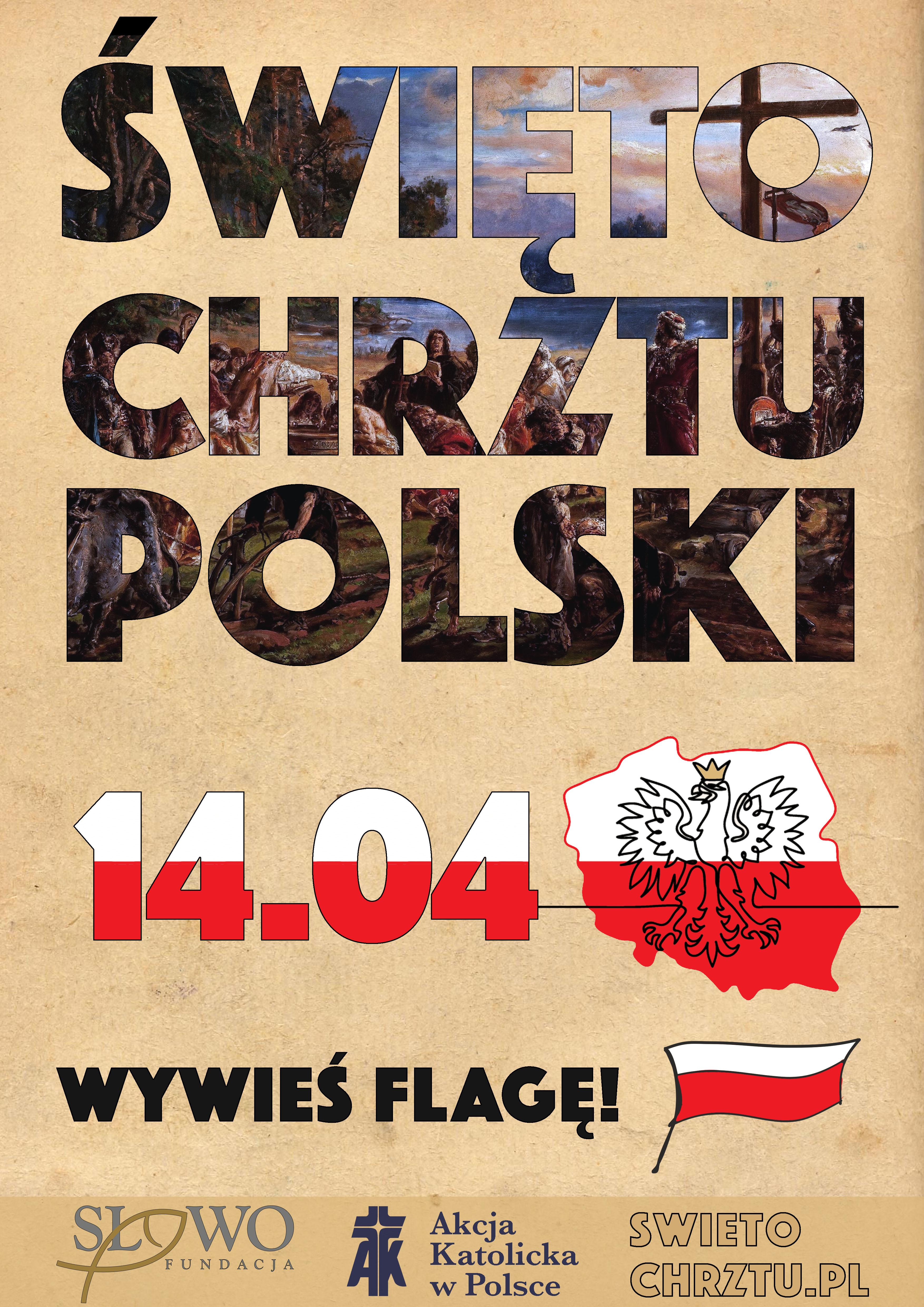 Święto Chrztu Polski, 14 kwietnia. Wywieś   flagę! Fundacja Słowo, Akcja Katolicka w Polsce,   swietochrztu.pl